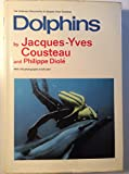 Dolphins (The Undersea discoveries of Jacques-Yves Cousteau) (0385000154) by Cousteau, Jacques Yves