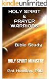 HOLY SPIRIT & PRAYER WARRIORS Bible Study: Holy Spirit Ministry