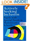 Actively Seeking Inclusion: Pupils with Special Needs in Mainstream Schools (Studies in Inclusive Education)