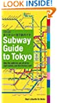 Subway Guide to Tokyo: The Right Subw...