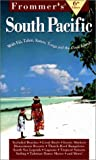 Frommer's South Pacific: With Fiji, Tahiti, Samoa, Tonga and the Cook Islands
