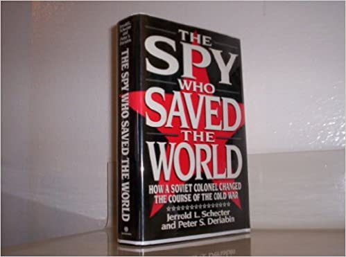 Soviet Officer Who Saved The World The Spy Who Saved The World