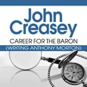 Career for the Baron: The Baron Series, Book 12 | John Creasey