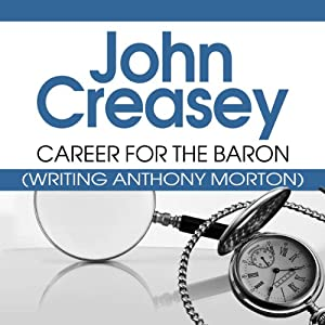 Career for the Baron: The Baron Series, Book 12 | [John Creasey]
