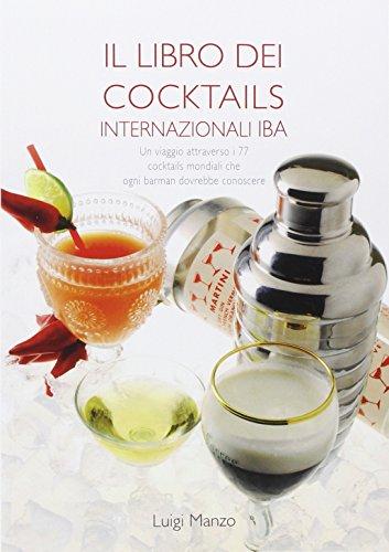 Il libro dei nuovi cocktails internazionali IBA