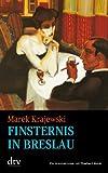 Finsternis in Breslau: Kriminalroman