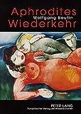 img - for Aphrodites Wiederkehr: Beitr ge zur Geschichte der erotischen Literatur von der Antike bis zur Neuzeit (German Edition) book / textbook / text book