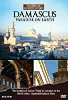 Damascus: Paradise on Earth - Sites of the World's Cultures (2013)