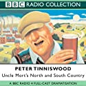 Uncle Mort's North & South Country Audiobook by Peter Tinniswood Narrated by  full cast