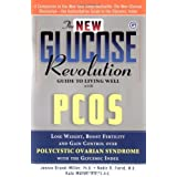 The New Glucose Revolution Guide to Living Well With Pcos: Lose Weight, Boost Fertility and Gain Control Over Polycystic Ovarian Syndrome With the Glycemic Indexby Dr. Jennie Brand-Miller