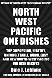 img - for Top 30 Popular, Healthy, Quick And Easy Pacific Northwest One Dish Recipes book / textbook / text book