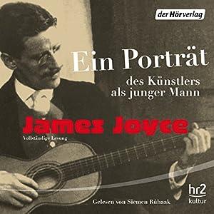 Ein Porträt des Künstlers als junger Mann Hörbuch
