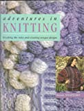 img - for Adventures in Knitting: Breaking the Rules and Creating Unique Designs book / textbook / text book