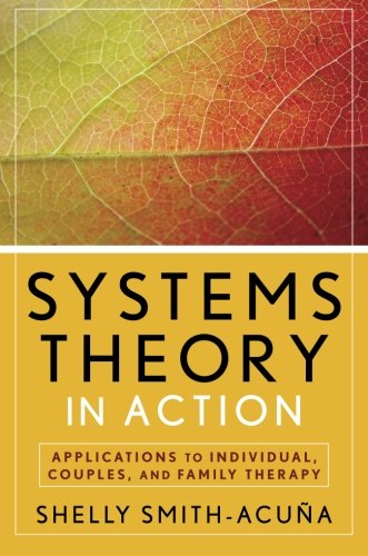 Systems Theory in Action: Applications to Individual,...