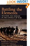 Battling the Elements: Weather and Terrain in the Conduct of War