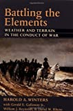 img - for Battling the Elements: Weather and Terrain in the Conduct of War book / textbook / text book