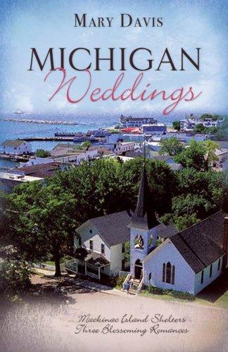 Michigan Weddings: Lakeside/The Island/The Grand Hotel (Heartsong Novella Collection)