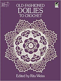 Fashioned Doilies to Crochet (Dover Knitting, Crochet, Tatting, Lace