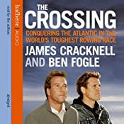 The Crossing: Conquering the Atlantic in the World's Toughest Rowing Race | [James Cracknell, Ben Fogle]