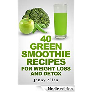 Green Smoothie Recipes For Weight Loss and Detox Book eBook: Jenny ...