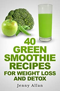 Green Smoothie Recipes For Weight Loss And Detox Book by Jenny Allan ebook deal