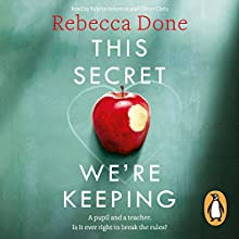 This Secret We're Keeping Audiobook by Rebecca Done Narrated by Kristin Atherton, Oliver Chris