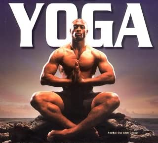 Real Men Do Yoga: 21 Star Athletes Reveal Their Secrets of Strength, Flexibility and Peak Performance