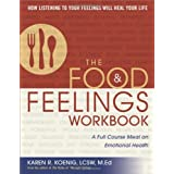 The Food and Feelings Workbook: A Full Course Meal on Emotional Healthby Karen R. Koenig