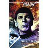 Star Trek: The Original Series: Crucible: Spock: The Fire and the Rose: Spock - The Fire and the Rose ~ David R. George III