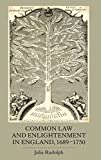 Common Law and Enlightenment in England, 1689-1750 (Studies in Early Modern Cultural, Political and Social History)