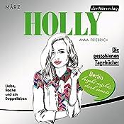 Die gestohlenen Tagebücher. März (Holly 2) | Anna Friedrich