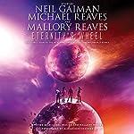 Eternity's Wheel   Neil Gaiman,Michael Reaves,Mallory Reaves