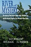 River of Mystery: The stories of Paul Seifert, Bogus Bluff, Richland City, and the Ancient People of the Wisconsin River Valley