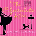 The Chocolate Kiss Audiobook by Laura Florand Narrated by Teri Clark Linden