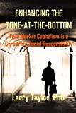 img - for Enhancing the Tone-at-the-Bottom: Free Market Capitalism is a Corporate Social Responsibility book / textbook / text book
