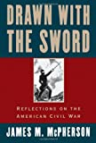 Drawn with the Sword: Reflections on the American Civil War (0195096797) by James M. McPherson