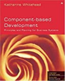 img - for Component-Based Development: Principles and Planning for Business Systems (Addison-Wesley Object Technology) by Katharine Whitehead (2002-05-28) book / textbook / text book