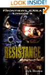 """Ep.#9 - """"Resistance"""" (The Frontiers S..."""