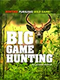 img - for Big Game Hunting (Hunting: Pursuing Wild Game!) book / textbook / text book