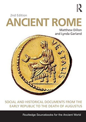 Ancient Rome: Social and Historical Documents from the Early Republic to the Death of Augustus (Routledge Sourcebooks for the Ancient World) PDF