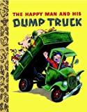 Miryam The Happy Man and His Dump Truck (Little Golden Treasures)