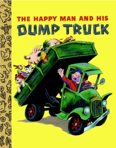 The Happy Man and His Dump Truck (Little Golden Treasures)