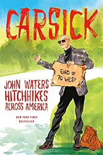 Book Cover: Carsick: John Waters Hitchhikes Across America