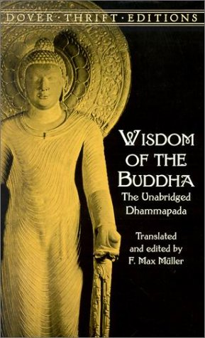 Wisdom of the Buddha: The Unabridged Dhammapada (Dover Thrift Editions), F. Max Muller