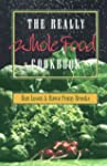 The Really Whole Food Cookbook