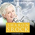 Karla: The Women of Valley View, Book 6 Audiobook by Sharon Srock Narrated by Laura Jennings