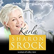 Karla: The Women of Valley View, Book 6   Sharon Srock