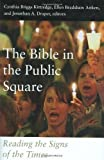 img - for The Bible in the Public Square: Reading the Signs of the Times Hardcover July 1, 2008 book / textbook / text book