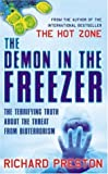 The Demon in the Freezer: The Terrifying Truth About the Threat from Bioterrorism (0755312198) by Richard Preston