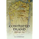 Contested Island: Ireland 1460-1630 (Oxford History of Early Modern Europe)by S. J. Connolly